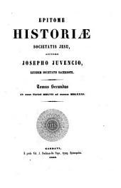 Epitome Historiae Sociatatis Jesu: Ab anno Christi MDLVII ad annum MDLXXXI, Volume 2