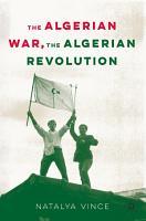 The Algerian War  The Algerian Revolution PDF