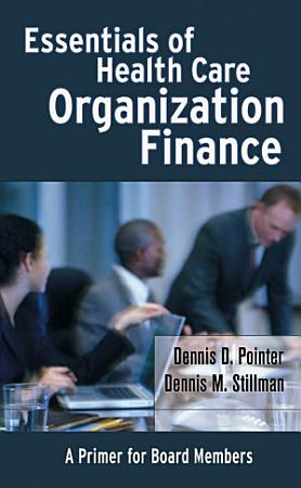 Essentials of Health Care Organization Finance PDF