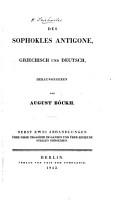 Des Sophokles Antigone  griechisch und deutsch  Herausgegeben von A  B  ckh  Nebst zwei Abhandlungen   ber diese Trag  die im Ganzen und   ber einzelne Stellen derselben PDF