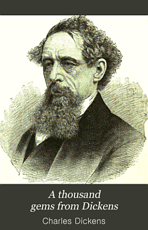 A Thousand Gems from Dickens PDF