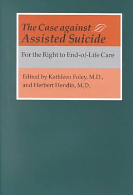 The Case Against Assisted Suicide PDF