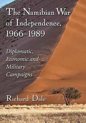 The Namibian War of Independence  1966  1989 PDF