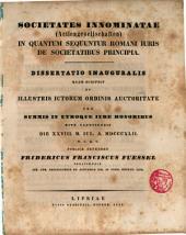 Societates Innominatae, ni quantum sequuntur Romani Iuris de Societatibus Principia