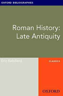 Roman History  Late Antiquity  Oxford Bibliographies Online Research Guide PDF