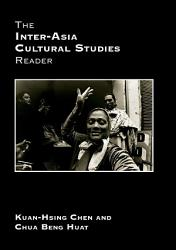 The Inter Asia Cultural Studies Reader Book PDF