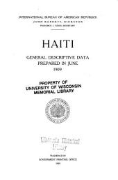Haiti: General Descriptive Data Prepared in June 1909