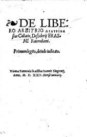 De libero arbitrio διατριβὴ, siue Collatio Desyderij Erasmi Roterodami. Primum legito, deinde iudicato