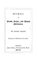 Hymns of Prayer  Praise  and Devout Meditation     Prepared for publication by the author   The editor s preface signed  E  R  C   i e  Eustace R  Conder   PDF