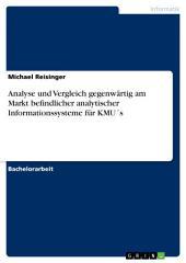 Analyse und Vergleich gegenwärtig am Markt befindlicher analytischer Informationssysteme für KMU ́s