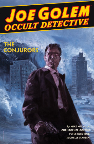 Joe Golem  Occult Detective Volume 4  The Conjurors