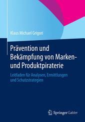 Prävention und Bekämpfung von Marken- und Produktpiraterie: Leitfaden für Analysen, Ermittlungen und Schutzstrategien