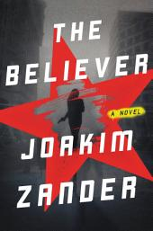 The Believer: A Novel