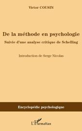 De la méthode en psychologie: Suivie d'une analyse critique de Schelling