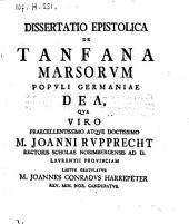 Dissertatio epistolica de Tanfana Marsorum populi Germaniae dea. (d.d. Parisiis).
