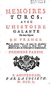 Mémoires turcs, avec l'histoire galante de leur séjour en France par un auteur turc (Godard d'Aucou?) ...