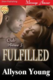 Fulfilled [Club Pleasure 5] (Siren Publishing Menage Amour)