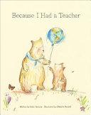 Because I Had a Teacher Book
