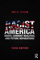 Racist America: Roots, Current Realities, and Future Reparations, Edition 3