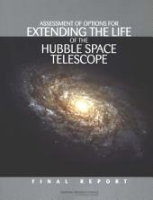 Assessment of Options for Extending the Life of the Hubble Space Telescope: Final Report