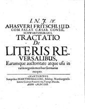 Tractatio de literis reversalibus, earumque auctoritate atque usu in variis negotiis moribus Germaniae recepto