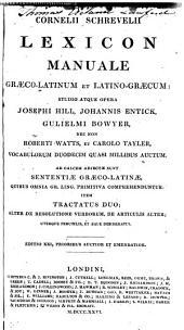 Lexicon manuale graeco-latinum et latino-graecum: studie alque ofrera Josephi Hill Johannis Entick Gulielmi Benyer nec nen