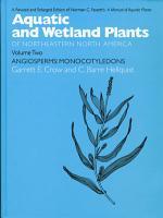 Aquatic and Wetland Plants of Northeastern North America  Volume II PDF