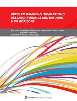 Problem Gambling  Summarizing Research Findings and Defining New Horizons PDF