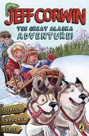 The Great Alaska Adventure!
