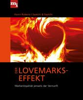 Der Lovemarks-Effekt: Markenloyalität jenseits der Vernunft