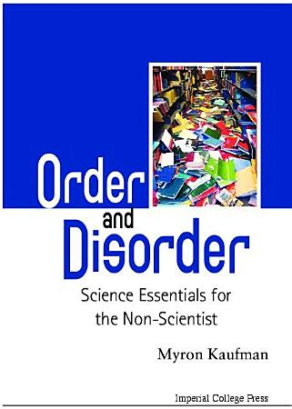 Order And Disorder  Science Essentials For The Non scientist PDF