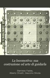 La locomotiva: sua costruzione ed arte di guidarla: manuale compilato sulla 5a edizione dell'opera di Brosius e Koch, Parte 2