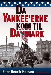 Da Yankee'erne kom til Danmark