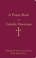 A Prayer Book of Catholic Devotions PDF