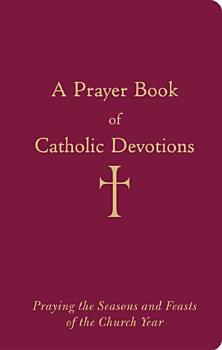 A Prayer Book of Catholic Devotions PDF