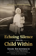 Echoing Silence from the Child Within