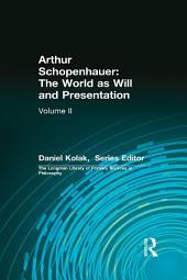 Arthur Schopenhauer: The World as Will and Presentation: Volume 2