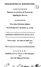 Philosophical Empiricism  Containing Remarks on a Charge of Plagiarism Respecting Dr  H igging s  Interspersed with Various Observations Relating to Different Kinds of Air  By Joseph Priestley    PDF