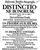 Diss. iur. inaug. de distinctione bonorum: ad constit. elect. Sax. 14, Part 3