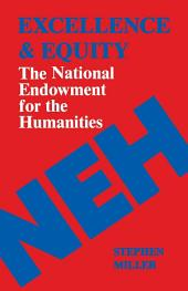 Excellence and Equity: The National Endowment for the Humanities