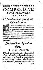 Compendium sive medulla Tractatus de haereditatibus, quae ab intestato deferuntur