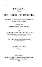England Under the House of Hanover: Its History and Condition During the Reigns of the Three Georges, Illustrated from the Caricatures and Satires of the Day, Volume 1