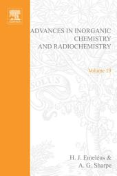 Advances in Inorganic Chemistry and Radiochemistry: Volume 19