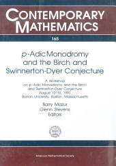 P-adic Monodromy and the Birch and Swinnerton-Dyer Conjecture: A Workshop on P-adic Monodromy and the Birch and Swinnerton-Dyer Conjecture, August 12-16, 1991, Boston University