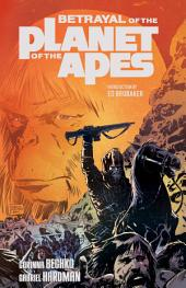 Betrayal of the Planet of the Apes Vol.1: Volume 1