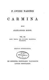 P. Ovidii Nasonis Carmina: Fasti. Tristia. Ibis. Ex ponto. Halieutica. Fragmenta. (1874)