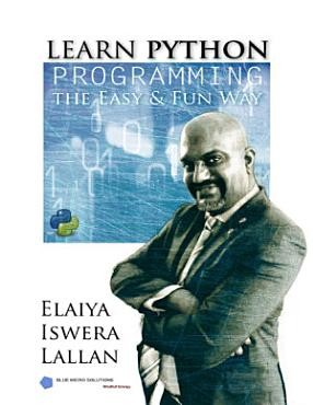 Learn Python Programming the Easy and Fun Way PDF