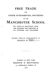 Free Trade and Other Fundamental Doctrines of the Manchester School: Set Forth in Selections from the Speeches and Writings of Its Founders and Followers