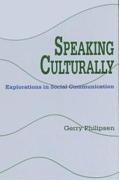 Speaking Culturally: Explorations in Social Communication