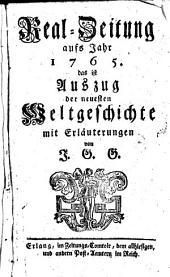 Real-Zeitung, das ist Auszug der neuesten Weltgeschichte: mit Erläuterungen. 1765
